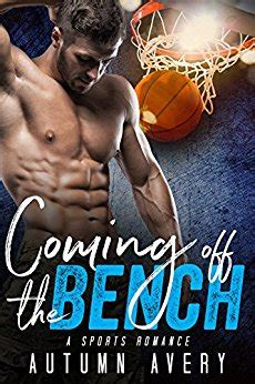 off the bench sports coming off the bench a sports romance kindle edition by