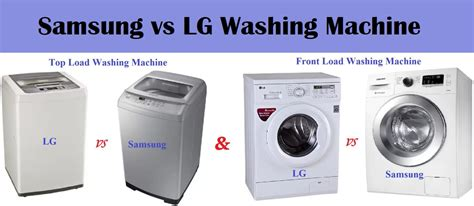 Which Automatic Washing Machine Is Better Front Load Or Top Load - samsung vs lg washing machine comparison reviewsellers
