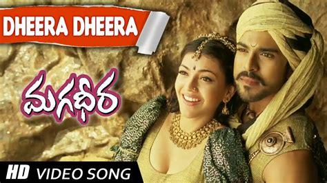 telugu photos video songs dheera dheera full video song magadheera movie ram