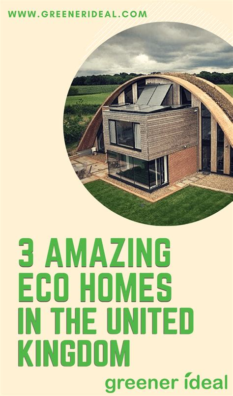 3 Amazing Eco Homes In The United Kingdom Greener Ideal | 3 amazing eco homes in the united kingdom greener ideal