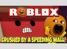 Roblox: CRUSHED BY A SPEEDING WALL! [Annoying Orange Plays ... K 1710