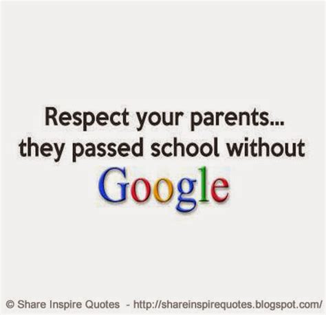 google images quotes about life respect your parents they passed school without google