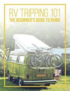 rv living an essential guide to time rving and motorhome living books cing hacks that could actually save your