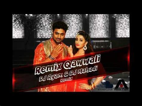 dj remix qawwali mp3 download remix qawwali dj ayam dj mahadi remix youtube