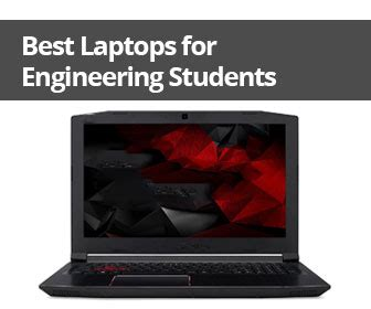 laptops  engineering students   complete reviews