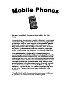 Cell Phone Essay by The Essay I Am Writing Is About Mobile Phones And How They Affect Society A Level Psychology