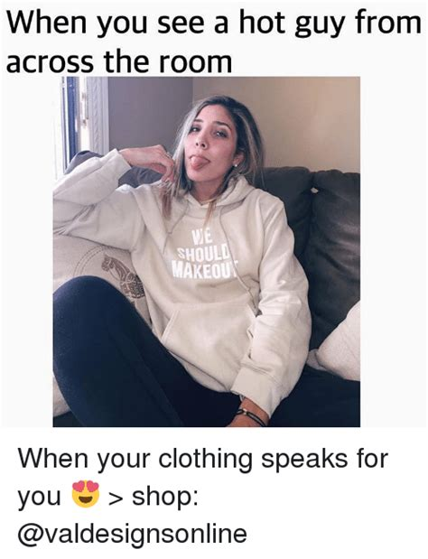 i saw you from across the room 25 best memes about when you see a when you see a memes