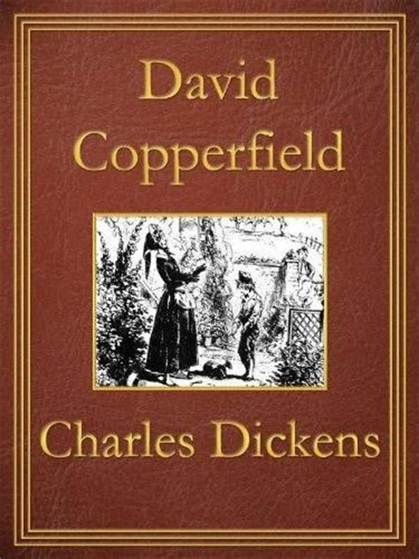 charles dickens biography david copperfield david copperfield charles dickens bucket list books