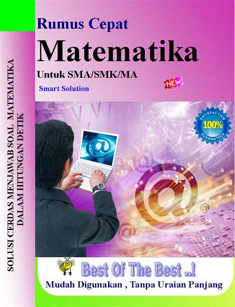 Cara Cepat Mudah Taklukkan Matematika Smp pusat rumus cepat matematika fisika dan kimia sma smk smp cara cepat fisika smp sma dan smk