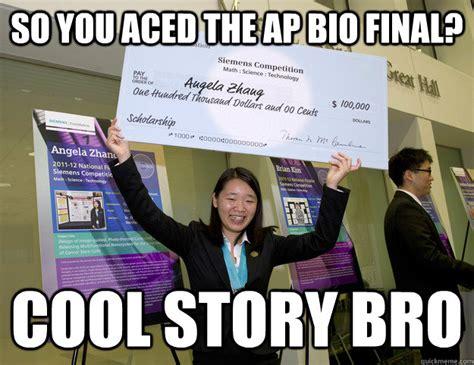 Bio Memes - so you aced the ap bio final cool story bro unimpressed