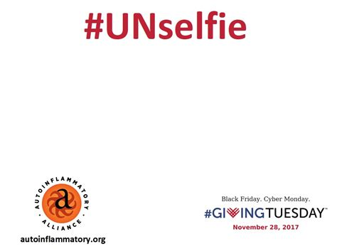 Giving Tuesday 2017 For Autoinflammatory Diseases Systemic Autoinflammatory Disease Said Support Unselfie Giving Tuesday Template