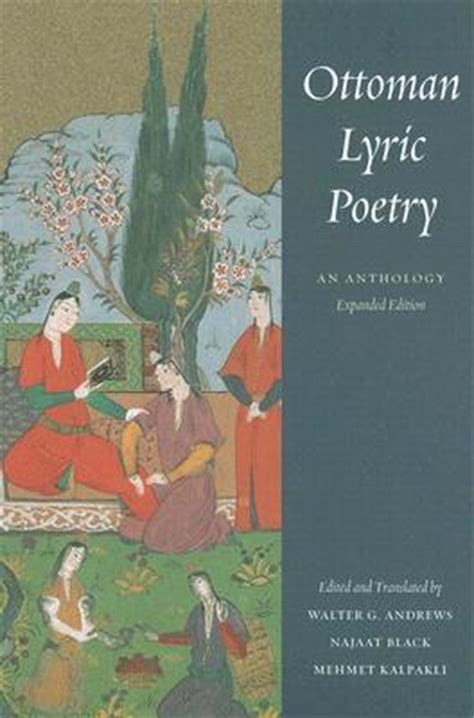 Ottoman Poetry Ottoman Lyric Poetry An Anthology By Walter G Reviews Discussion Bookclubs Lists