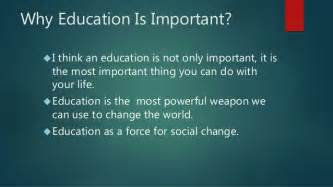 Why Education Is Important Essay by Aims Purposes And Importance Of Education Presentation