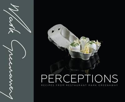 perceptions recipes from restaurant perceptions by mark greenaway waterstones