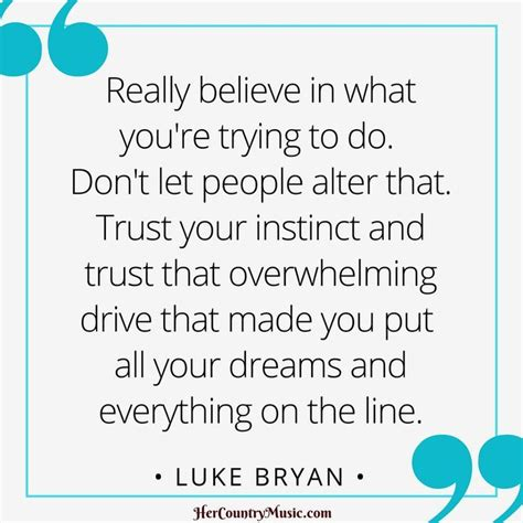 luke bryan song quotes 25 best luke bryan quotes on pinterest luke bryan music