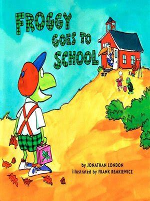 Froggy Goes To School froggy goes to school by jonathan 183 overdrive
