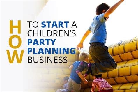 how to start a party planning business from home how to start a children s party planning business