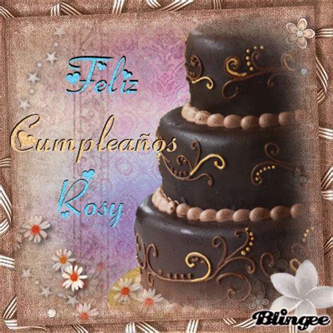 imagenes de feliz cumpleaños rosy feliz cumplea 241 os rosy fotograf 237 a 130864330 blingee com