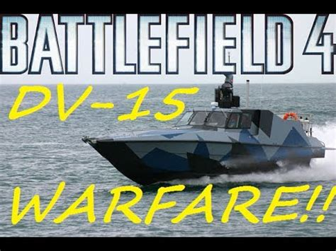 dv 15 boat battlefield 4 dv 15 water warfare attack boat gameplay