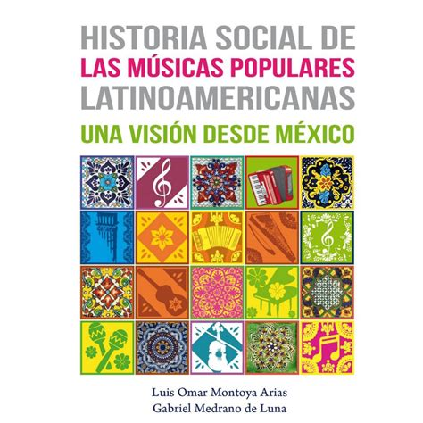 la araucana letras latinoamericanas historia social de las m 250 sicas populares latinoamericanas una visi 243 n desde m 233 xico by dcsyh issuu