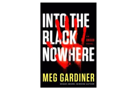 into the black nowhere an unsub novel books cbs acquires meg gardiner novel unsub liz friedman to