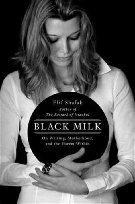 Black Milk: On Writing, Motherhood, and the Harem Within