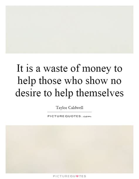 Ia My Mba A Waste Of Money by It Is A Waste Of Money To Help Those Who Show No Desire To