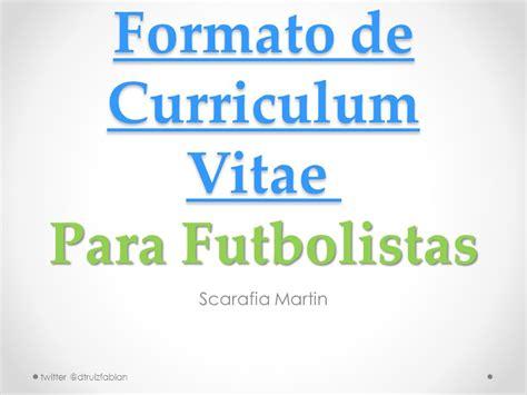 Modelo Curriculum Rosario formato de curriculum vitae para futbolistas ppt