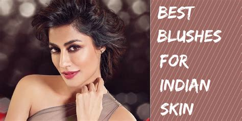 best for skin tone tbd lists the best blushes for indian skin tone