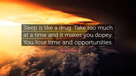 sleep is like a take a edison quote sleep is like a take