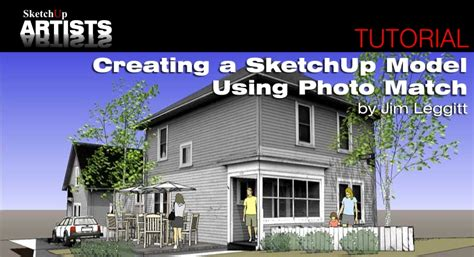 sketchup tutorial match photo creating a sketchup model using match photo sketchup 3d