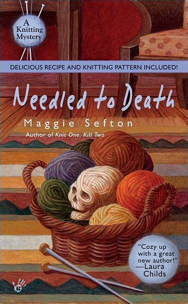 knitting mysteries needled to knitting mystery series 2 by maggie