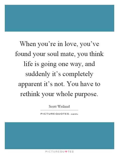 I Think Ive Found The One by When You Re In You Ve Found Your Soul Mate You