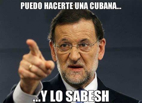 imagenes graciosas rajoy meme rajoy cubana y lo sabesh la voz popular