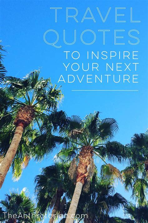 travel quotes  inspire   adventure  anthrotorian