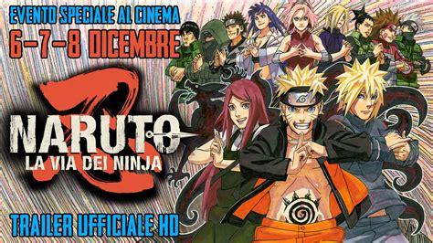 film naruto al cinema naruto la via dei ninja evento speciale 6 7 8 dicembre