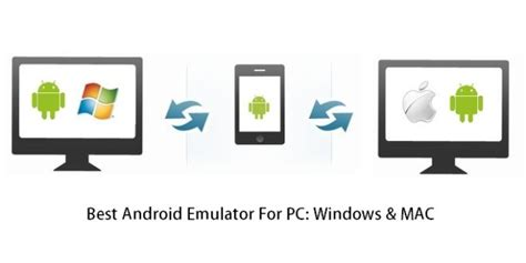 best android emulator for pc best android emulators for pc windows and mac os