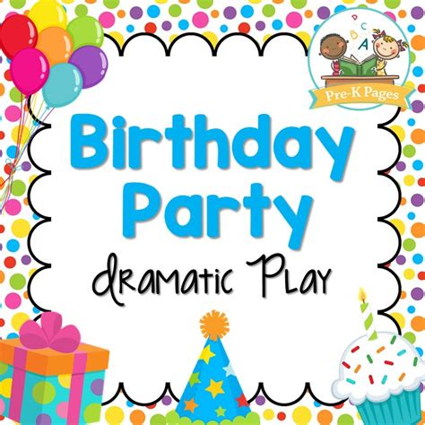 party themes operating hours dramatic play birthday party pre k pages