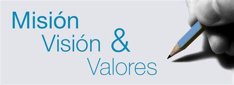 mision vision y valor es de una empresa misi 243 n visi 243 n y valores de efic escuela de coaching