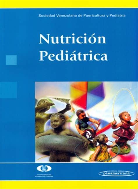 libros de nutricion infantil gratis pdf nutrici 243 n pedi 225 trica