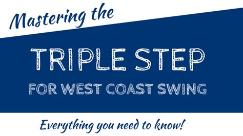 triple step swing songs mastering the triple step in wcs west coast swing online