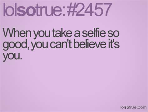 Selfie Quotes Quotes For Your Selfie Quotesgram