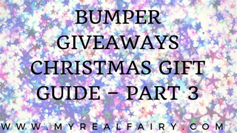 Christmas Gift Giveaways - bumper giveaways christmas gift guide part 3 myrealfairy com