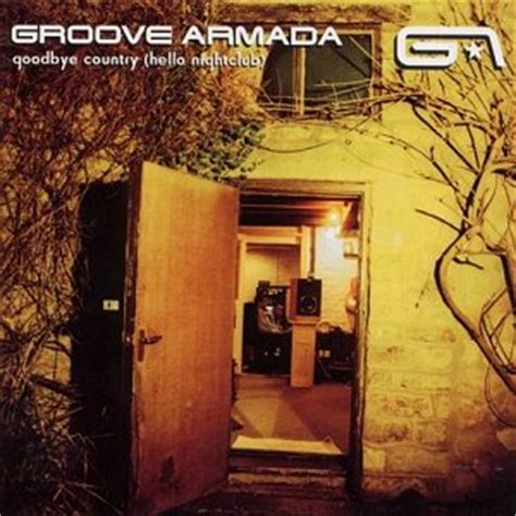 groove armada goodbye country groove armada goodbye country hello club trip