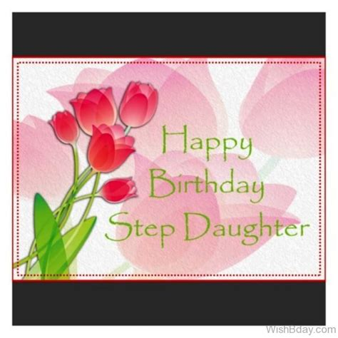 Happy Birthday Step Quotes 70 Step Daughter Birthday Wishes