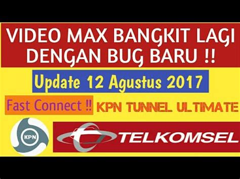 kpn tunell video max telkomsel bangkit config kpn tunnel ultimate video max