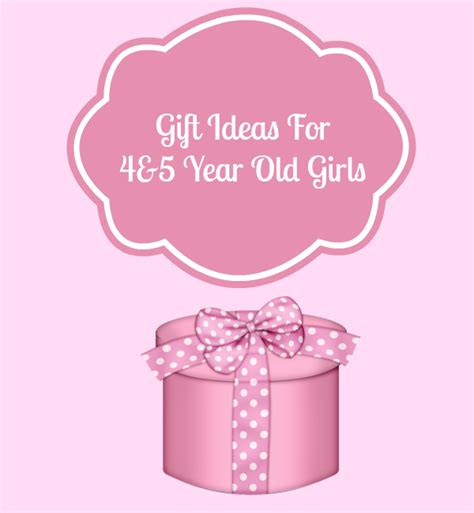 Ideas For 4 Year Gift - gift ideas for 4 and 5 year
