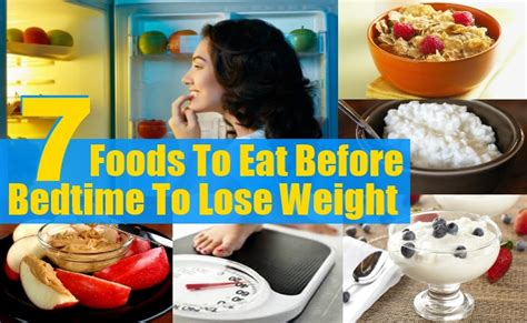 good foods to eat before bed 7 foods to eat before bedtime to lose weight diy health
