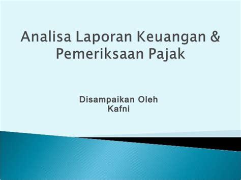 Analisa Laporan Keuangan Pirmatua Sirait analisa laporan keuangan pemeriksaan pajak