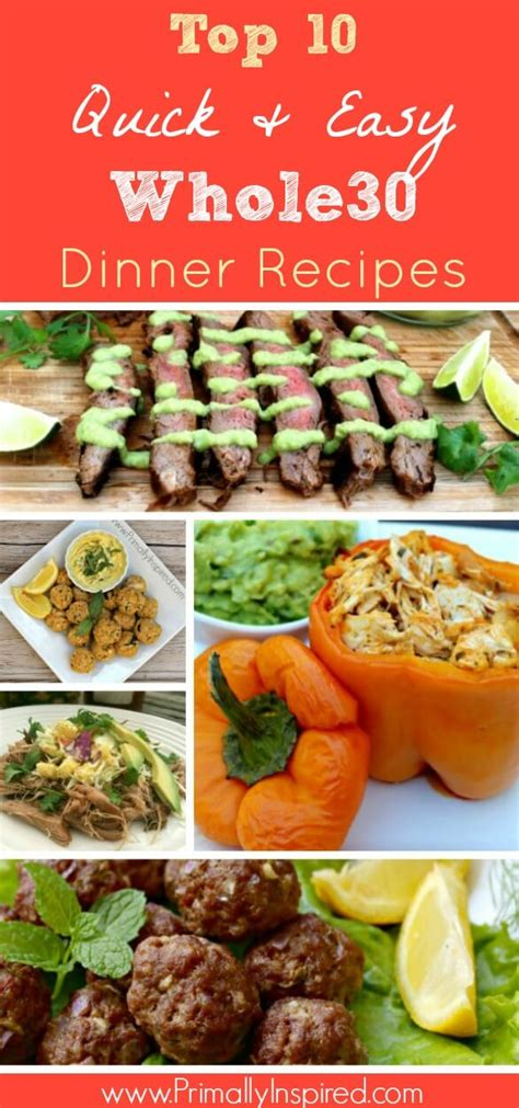 best easy dinner recipes top 10 whole30 dinners easy primally inspired